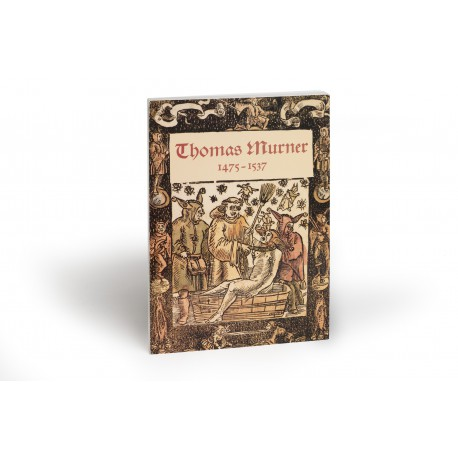Thomas Murner : Elsässischer Theologe und Humanist 1475-1537 (catalogue of an exhibition held at the Badische Landesbibliothek, Karlsruhe; and Bibliothèque nationale et universitaire de Strasbourg)