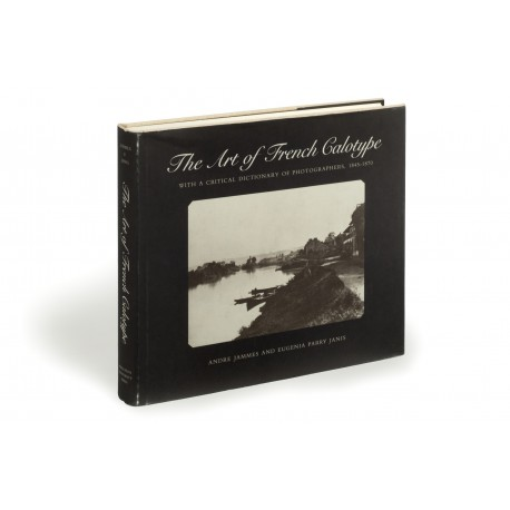 The Art of French calotype : With a critical dictionary of photographers, 1845-1870