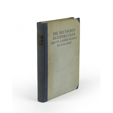 Die deutschen Buchdrucker des XV. Jahrhunderts im Auslande