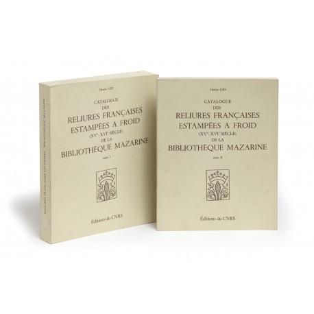 Catalogue des reliures françaises estampées à froid XVe-XVIe siècle de la Bibliothèque Mazarine (Documents, études et Répertoires publiés par l'Institut de Recherche et d'Histoire des Textes)