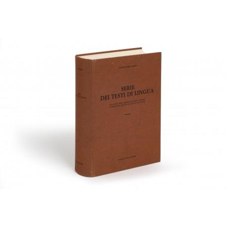 Serie dei testi di lingua e di altre opere importanti nella italiana letteratura scritti dal secolo XIV al XIX… Quarta edizione