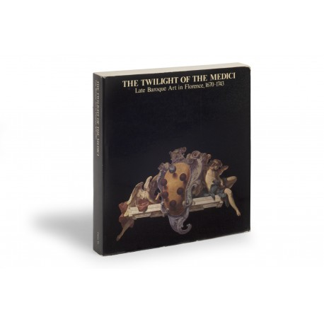 The Twilight of the Medici : late Baroque art in Florence, 1670-1743 (catalogue of an exhibition held at the Detroit Institute of Arts, 27 March-2 June 1974; and Palazzo Pitti, Florence, 28 June-30 September 1974; Centro Di catalogue, 43)