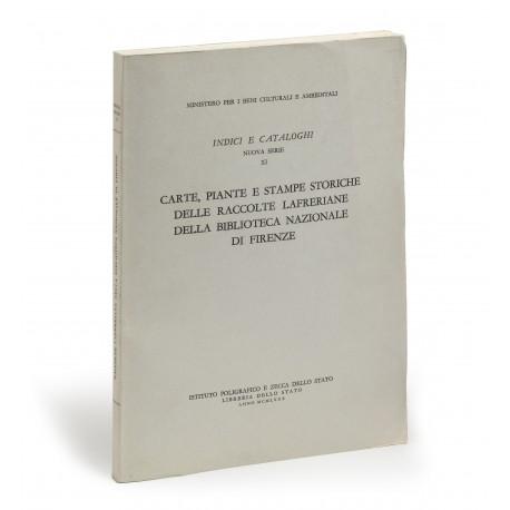 Carte, piante e stampe storiche delle Raccolte Lafreriane della Biblioteca Nazionale di Firenze (Indice e cataloghi, nuova serie, 11)