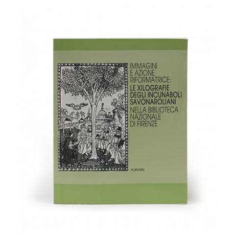 Immagini e azione riformatrice : le xilografie degli incunaboli savonaroliani nella Biblioteca Nazionale di Firenze