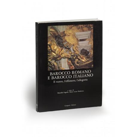 Barocco romano e barocco italiano: il teatro, l'effimero, l'allegoria (Roma storia, cultura, immagine, 1)