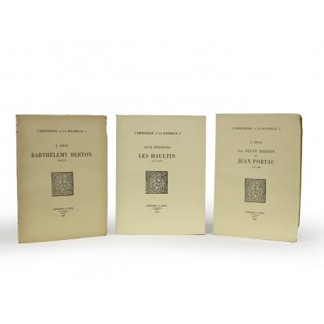 L'Imprimerie à La Rochelle, 1 : Barthélemy Berton 1563-1573 § L'Imprimerie à La Rochelle, 2: Les Haultin 1571-1623 § L'Imprimerie à La Rochelle, 3 : La Veuve Berton et Jean Portau 1573-1589