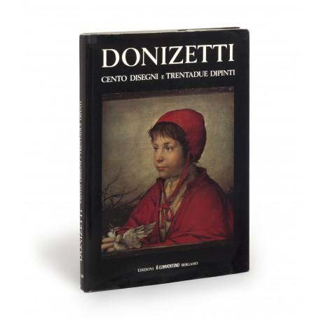 Donizetti : Cento disegni e trentadue dipinti : Introduzione di Enzo Fabiani