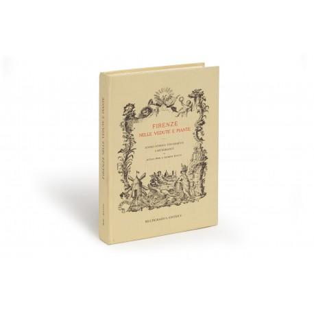 Piante e vedute di Firenze : Studio storico, topografico, cartografico