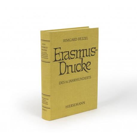 Erasmusdrucke des 16. Jahrhunderts in Bayerischen Bibliotheken : Ein bibliographisches Verzeichnis (Hiersemanns bibliographische Handbücher, 1)