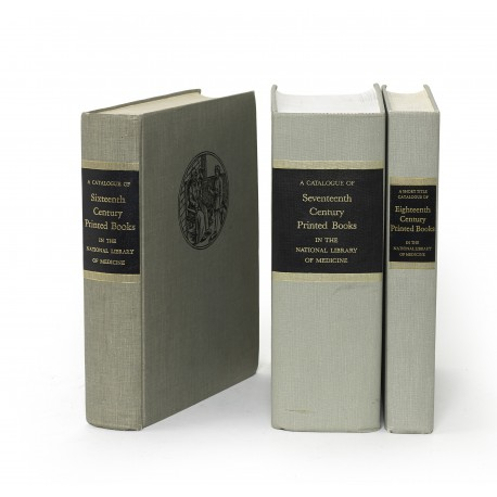 A Catalogue of sixteenth century printed books in the National Library of Medicine § A Catalogue of seventeenth century printed books in the National Library of Medicine § A Short title catalogue of eighteenth century printed books in the National Library of Medicine