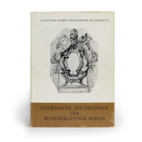 Italienische Zeichnungen der Kunstbibliothek Berlin : Architektur und Dekoration 16. bis 18. Jahrhundert