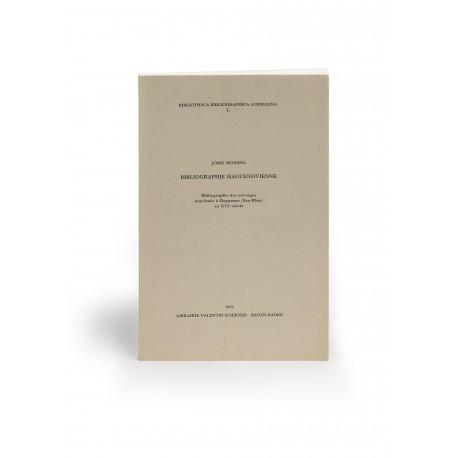 Bibliographie Haguenovienne : Bibliographie des ouvrages imprimés à Hagenau (Bas-Rhin) au XVIe siècle (Répertoire bibliographique des livres imprimés en France au seizième siècle, 15; Bibliotheca Bibliographica Aureliana, 50)