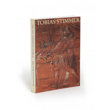 Spätrenaissance am Oberrhein : Tobias Stimmer 1539-1584 (catalogue of an exhibition held in the Kunstmuseum, Basel, 23 September-9 December 1984)