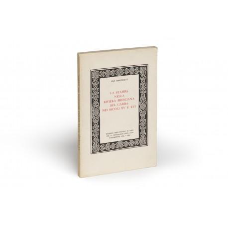 La stampa nella Riviera Bresciana del Garda nei secoli XV e XVI (Edizioni dell'Ateneo di Salò nel IV Centenario della sua fondazione 1564-1964)