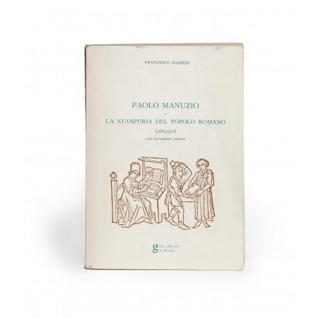 Paolo Manuzio e la Stamperia del Popolo Romano (1556-1570) con documenti inediti