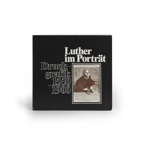 Luther im Porträt : Druckgrafik 1550-1900 (catalogue of an exhibition organised by Stadt Bad Oeynhausen and held in Bad Homburg, 13 October-23 October 1983; also shown elsewhere, 1983-1984)