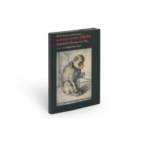 Nederlandse tekeningen omstreeks 1600 : Catalogus van de Nederlandse Tekeningen in het Rijksprentenkabinet, Rijksmuseum, Amsterdam, Deel III (tevens supplement op deel II)