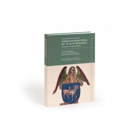 Süddeutsche Kloster-Exlibris des 15. bis 20. Jahrhunderts aus bayerischen und fränkischen Klöstern  Southern German bookplates of Bavarian and Franconian monasteries from the 15th to the 20th century