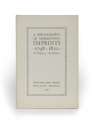 A Bibliography of Morristown imprints, 1798-1820
