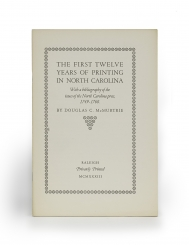 The first twelve years of printing in North Carolina :...