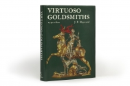 Virtuoso goldsmiths and the triumph of Mannerism 1540-1620